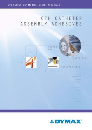 Catheter Assembly Adhesives Selector Guide