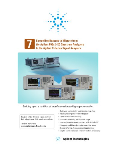 7 Compelling Reasons to Migrate from the 856xE/EC Spectrum Analyzers to the X-Series