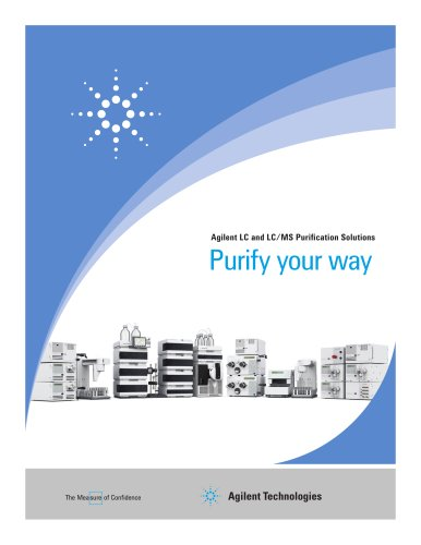 Agilent LC and LC/MS Purification Solutions ? Purify your way