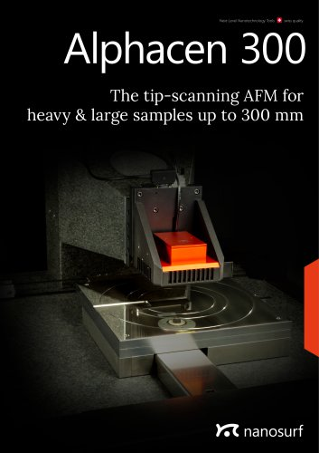 Alphacen 300 - Tip-scanning AFM for heavy and large samples up to 300 mm