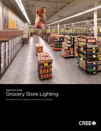 Application Guide : Grocery Store Lighting - The Power to Turn Lighting into Bottom-Line Savings