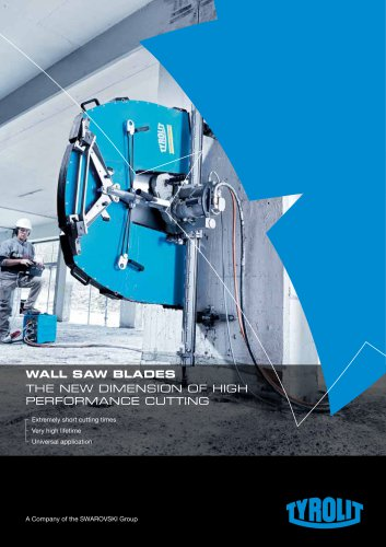 WALL SAW BLADES THE NEW DIMENSION OF HIGH PERFORMANCE CUTTING