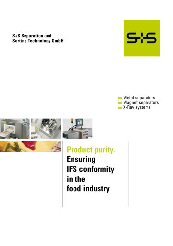Food Industry: Product Purity and ensuring IFS Conformity - S+S Metal separators, S+S Magnet separators, S+S X-Ray systems