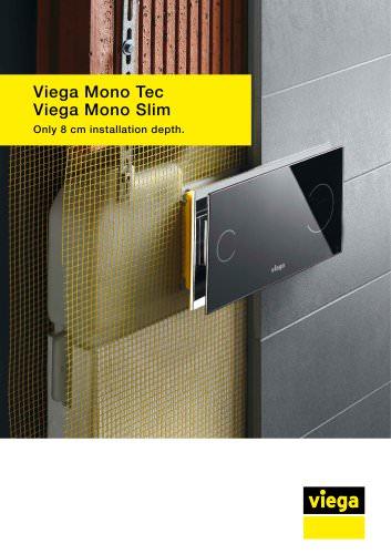 Viega Mono Tec Viega Mono Slim. Only 8cm installation depth.