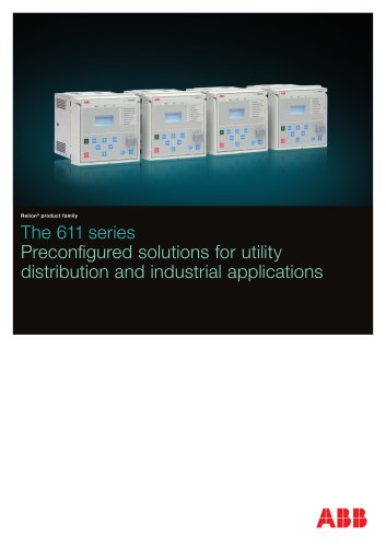 The 611 series Preconfigured solutions for utility distribution and industrial applications