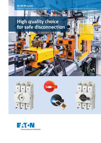 UL 98 R9 series Switch-Disconnectors up to 100 A High quality choice for safe disconnection