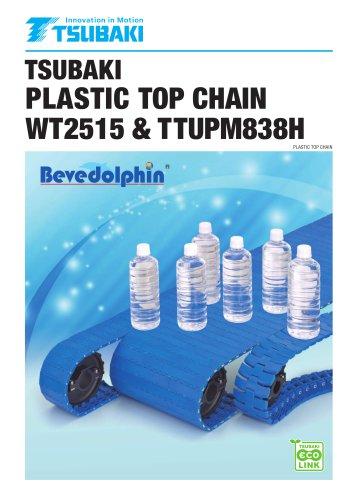 Plastic Top Chain WT2515 & TTUPM838H Bevedolphin