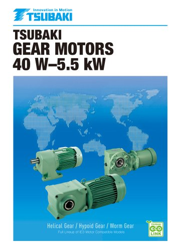 Tsubaki gear motors 40 W - 5 5 kW - Tsubakimoto Chain - PDF