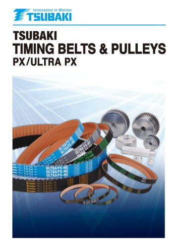 Tsubaki Timing Belts and Pulleys PX/Ultra PX - Tsubakimoto