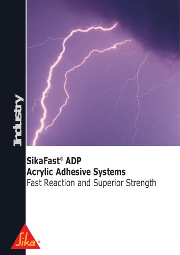 SikaFast® ADP Acrylic Adhesive Systems Fast Reaction and Superior Strength