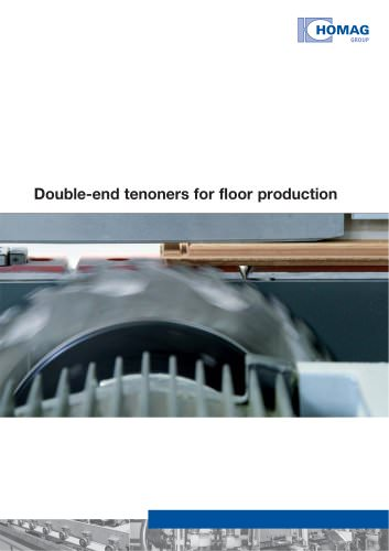Double-end tenoners for floor production