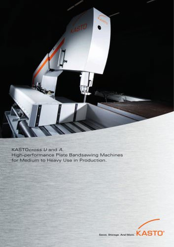 KASTOcross U and A. High-Performance Plate Bandsawing Machines for Medium to Heavy Use in Production.