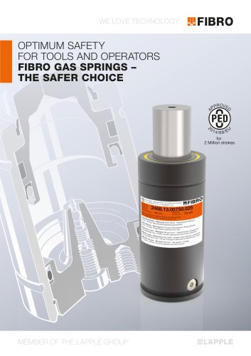 The Safer Choice - Optimum safety for tools and operators FIBRO-Gas Springs