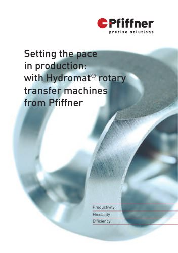 Hydromat - Setting the pace in production: with Hydromat rotary transfer machines from Pfiffner