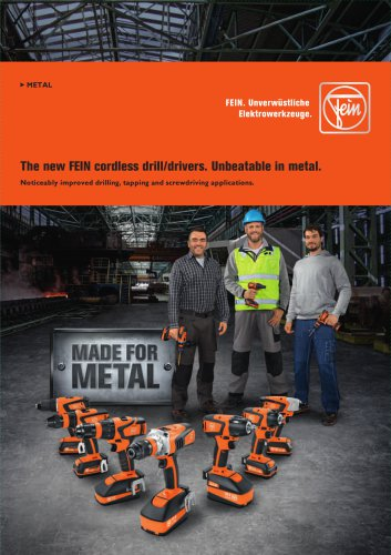 The new FEIN cordless drill/drivers. Unbeatable in metal.
