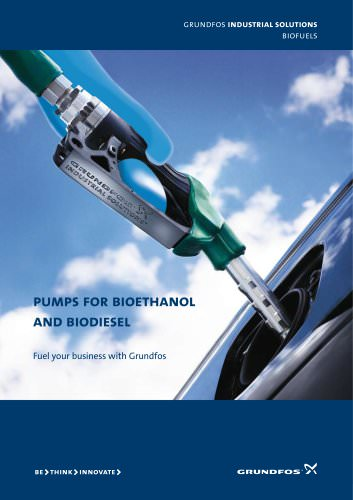 Pumps for bioethanol and biodiesel Fuel your business with Grundfos