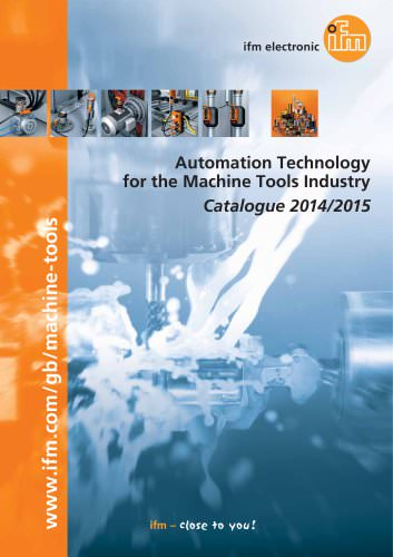 ifm Automation Technology for the Machine Tools Industry Catalogue 2014/2015