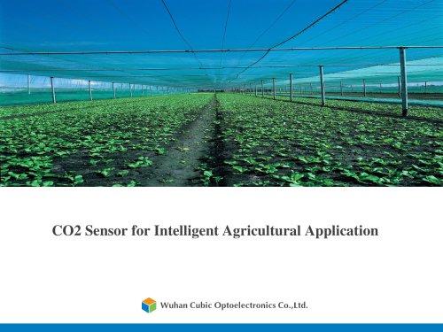 CO2 Sensor for Intelligent Agriculture Application