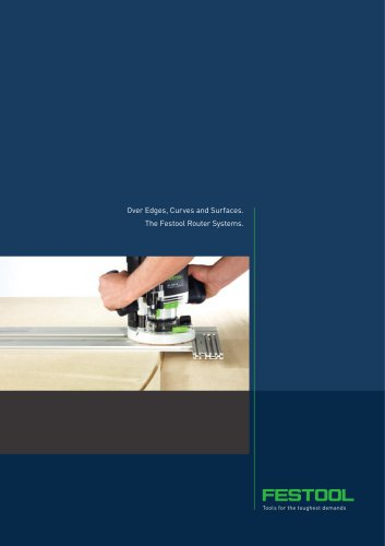 Over Edges, Curves and Surfaces. The Festool Router Systems.