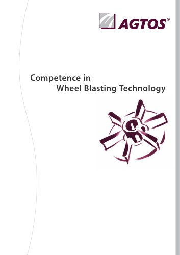 AGTOS Competence in Wheel Blasting Technology