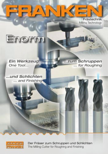 FRANKEN Enorm  The Milling Cutter for Roughing and Finishing