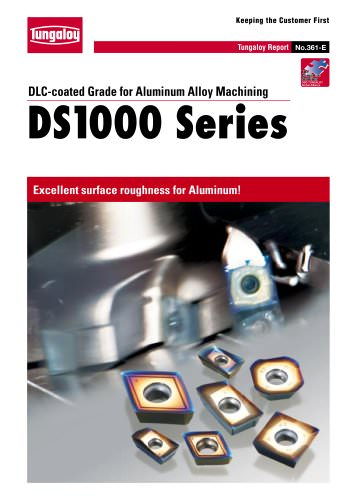 DLC-coated Grade for Aluminum Alloy Machining   DS1000 Series