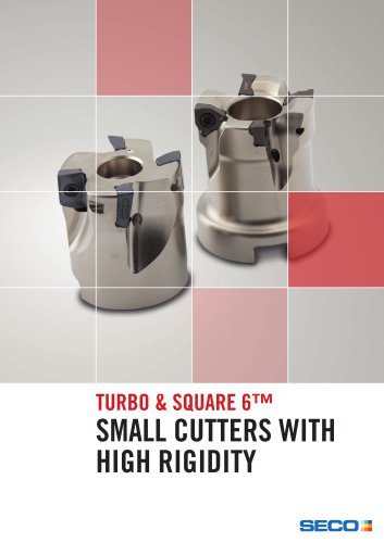 turbo & square 6™ small cutters with high rigidity