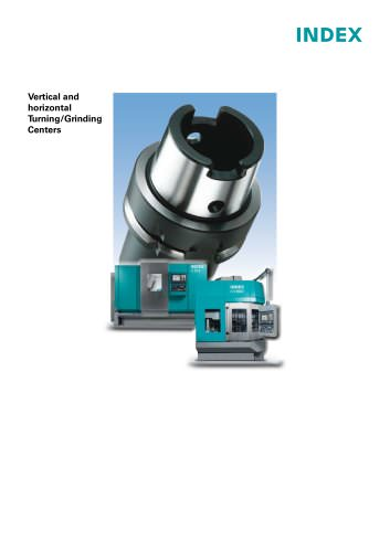 Vertical and horizontal Turning/Grinding Centers