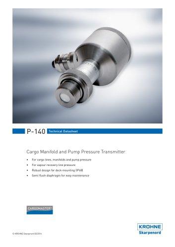 P-140 Cargo Manifold & Pump Pressure Transmitter