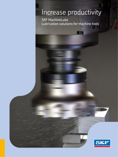"""""""Increase productivity - SKF MachineLube Lubrication solutions for machine tools """""""