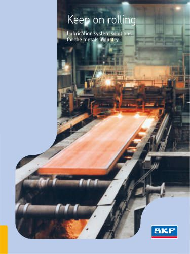 Keep on rolling - Lubrication system solutions for the metals industry