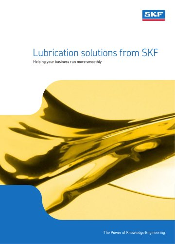 Lubrication solutions from SKF Helping your business run more smoothly