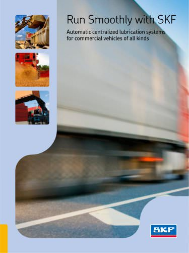 """""""Run Smoothly with SKF Automatic centralized lubrication systems for commercial vehicles of all kinds"""""""
