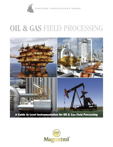 Oil & Gas Field Processing - A Guide for Level Instrumentation for Oil & Gas Field Processing