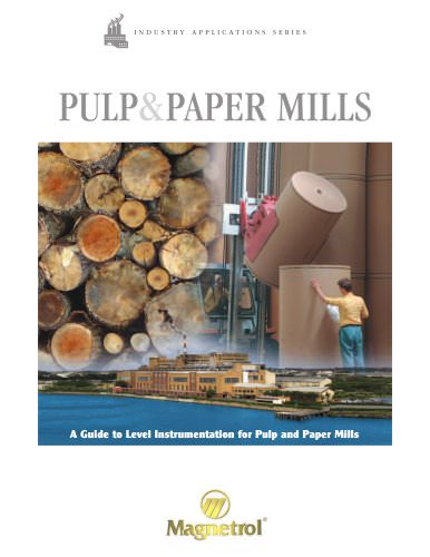 Pulp & Paper Mills - A Guide to Level Instrumentation for Pulp and Paper Mills