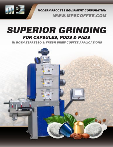 SUPERIOR GRINDING FOR CAPSULES, PODS & PADS