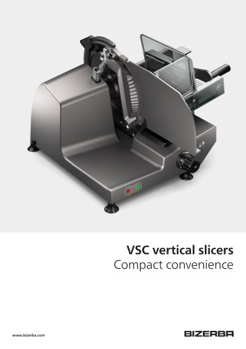 VSC vertical slicers Compact convenience