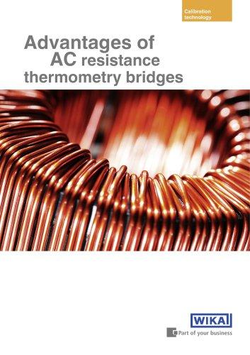 Advantages of AC resistance thermometry bridges