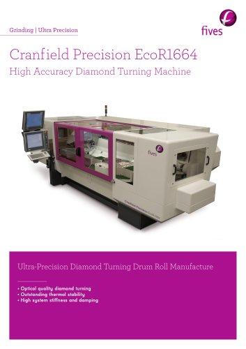Cranfield Precision EcoR1664 High Accuracy Diamond Turning Machine
