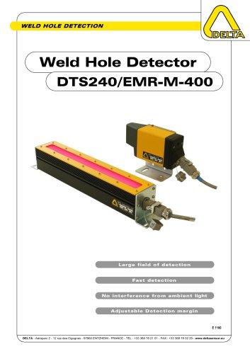 Weld Hole Detection DTS240 / EMR-M-400