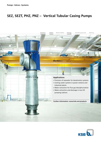 SEZ, SEZT, PHZ, PNZ - Vertical Tubular Casing Pumps