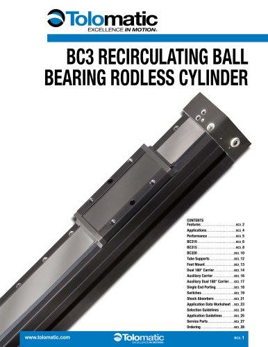 BC3 RECIRCULATING BALL BEARING RODLESS CYLINDER