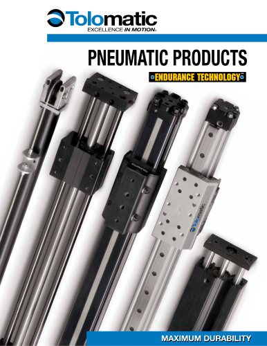 Tolomatic Pneumatic Actuator Products: COMPLETE CATALOG