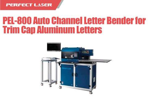 Perfect Laser - BoxTtrim Cap Aluminum Letters Automatic Channel Letter Bender PEL-800