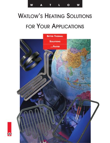 Watlow's Heating Solutions For Your Applications