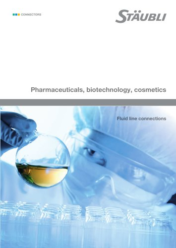 Pharmaceuticals, biotechnology, cosmetics Fluid line connections