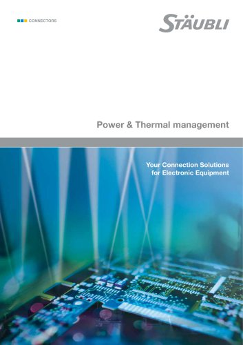 Power & Thermal management Your Connection Solutions for Electronic Equipment