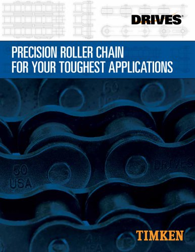 PRECISION ROLLER CHAIN FOR YOUR TOUGHEST APPLICATIONS