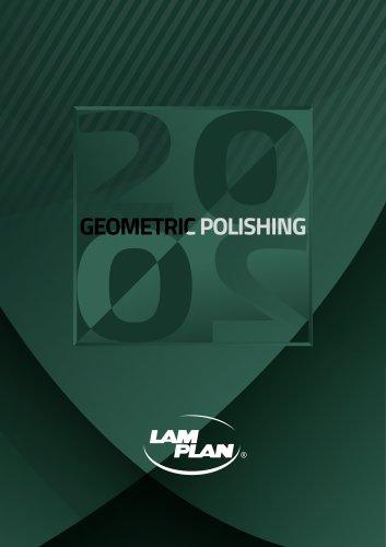 GEOMETRIC POLISHING - catalog LAM PLAN 2020