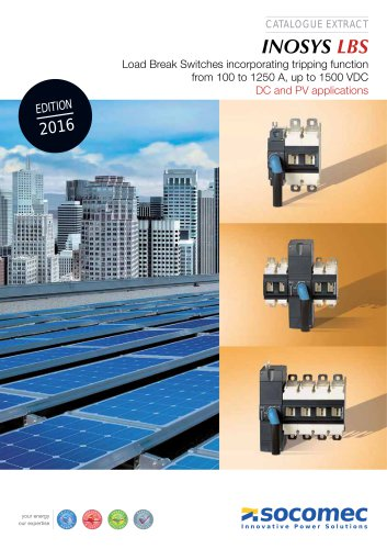 Catalogue extract : INOSYS LBS Load Break Switches incorporating tripping function from 100 to 1250 A, up to 1500 VDC DC and PV applications